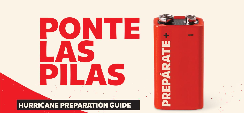 Ponte las pilas. Hurricane preparation guide. Preparate